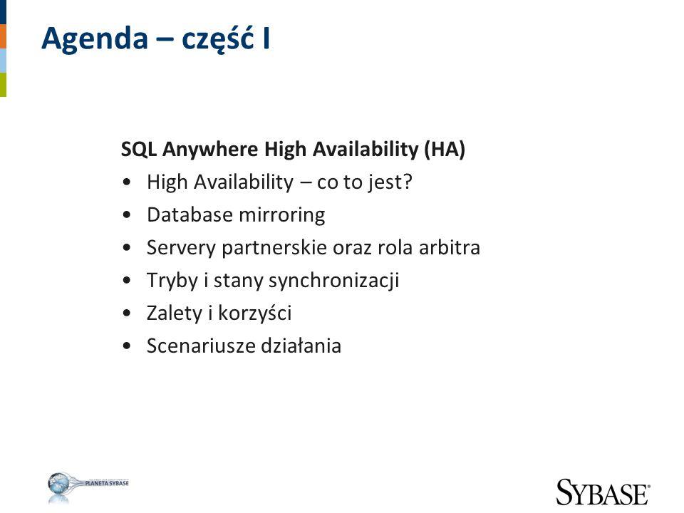 Agenda – część I SQL Anywhere High Availability (HA)