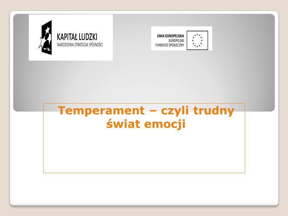 Temperament – czyli trudny świat emocji