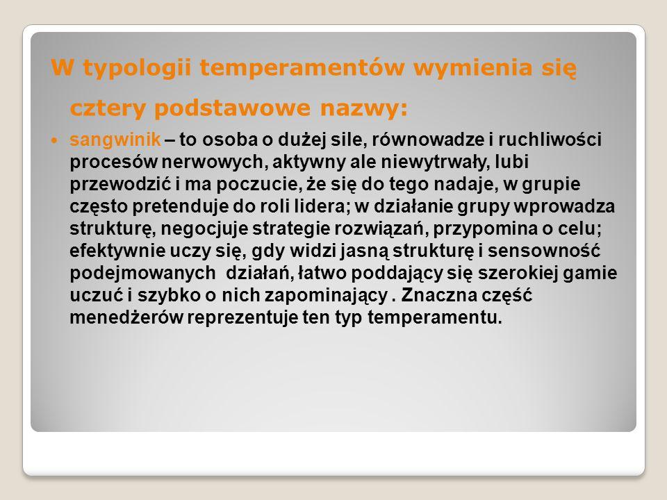 W typologii temperamentów wymienia się cztery podstawowe nazwy: