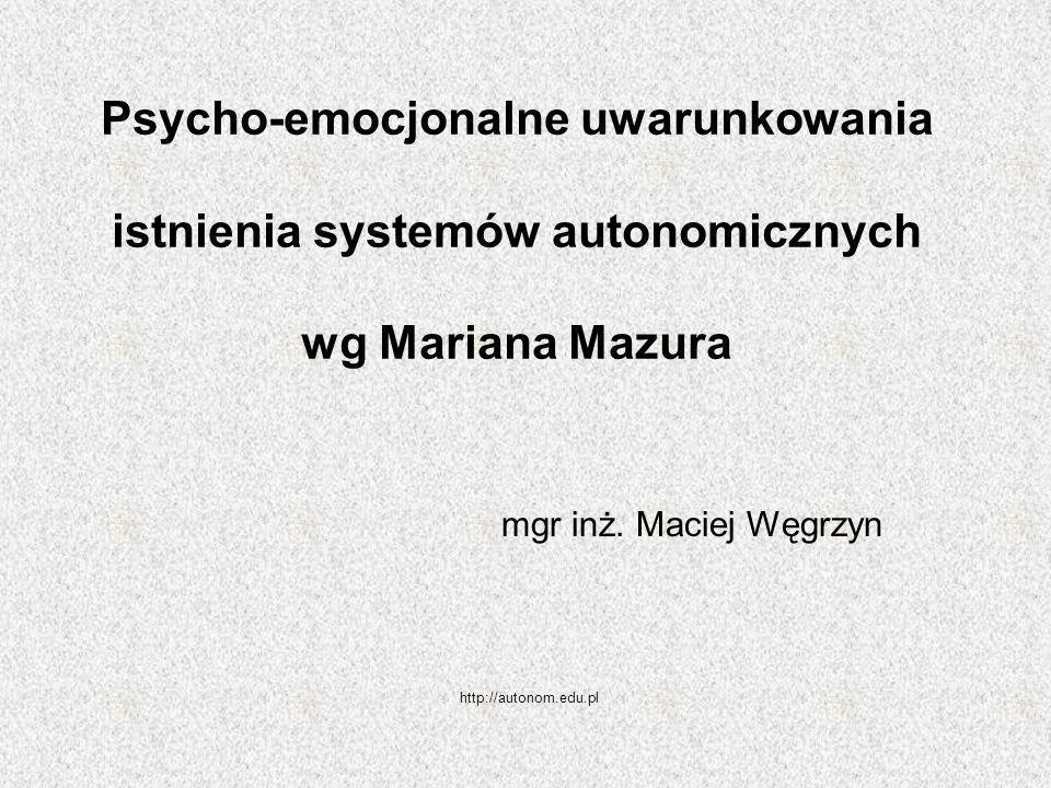 Psycho-emocjonalne uwarunkowania istnienia systemów autonomicznych wg Mariana Mazura