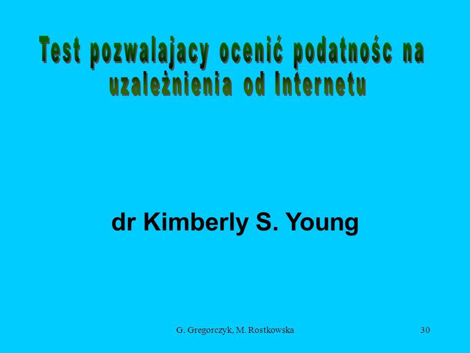 dr Kimberly S. Young Test pozwalajacy ocenić podatnośc na