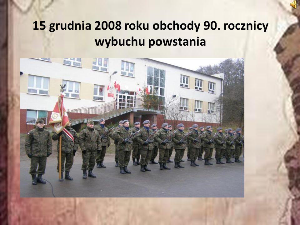 15 grudnia 2008 roku obchody 90. rocznicy wybuchu powstania