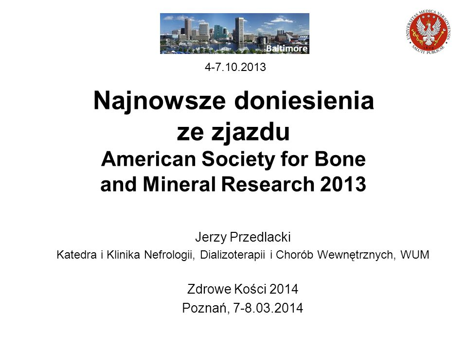 Baltimore 4-7.10.2013. Najnowsze doniesienia ze zjazdu American Society for Bone and Mineral Research 2013.