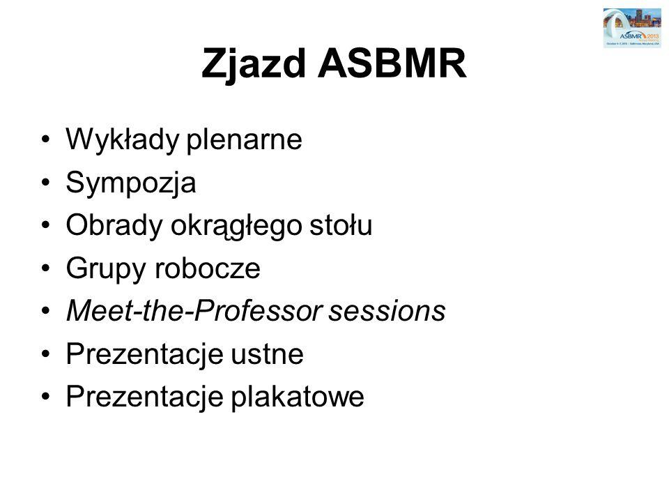 Zjazd ASBMR Wykłady plenarne Sympozja Obrady okrągłego stołu