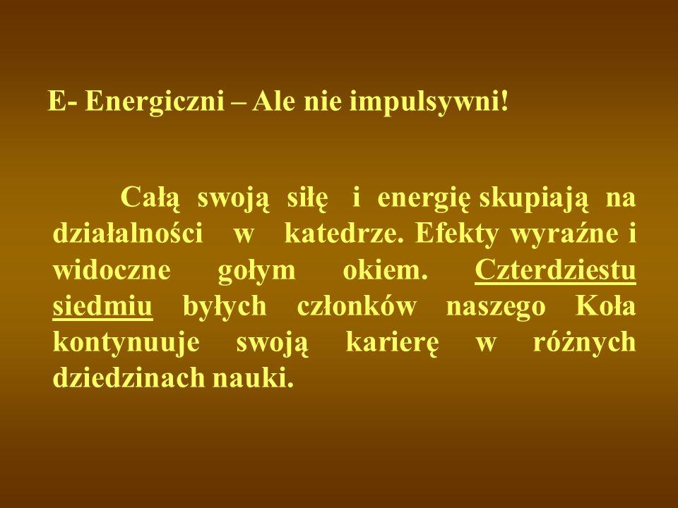 E- Energiczni – Ale nie impulsywni!