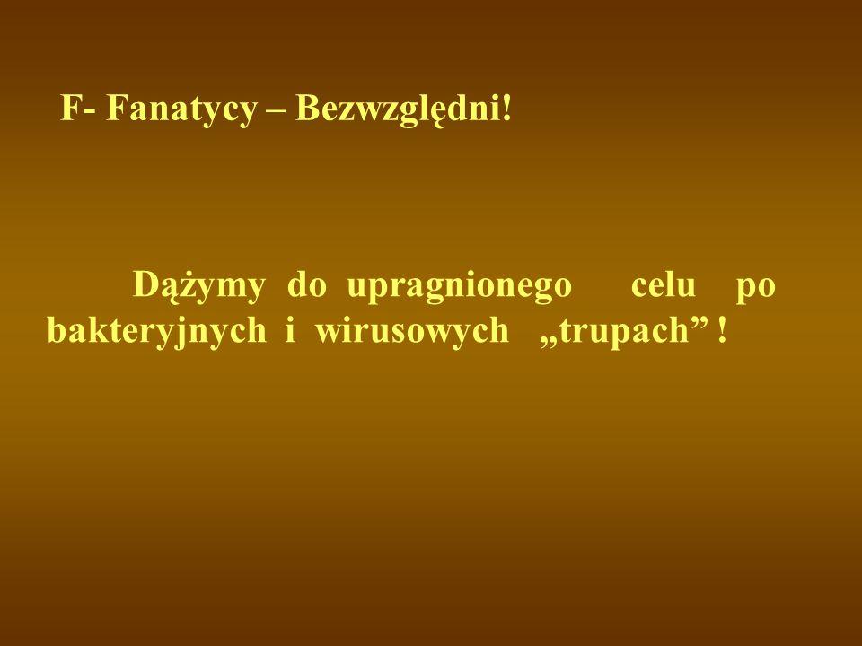 F- Fanatycy – Bezwzględni!