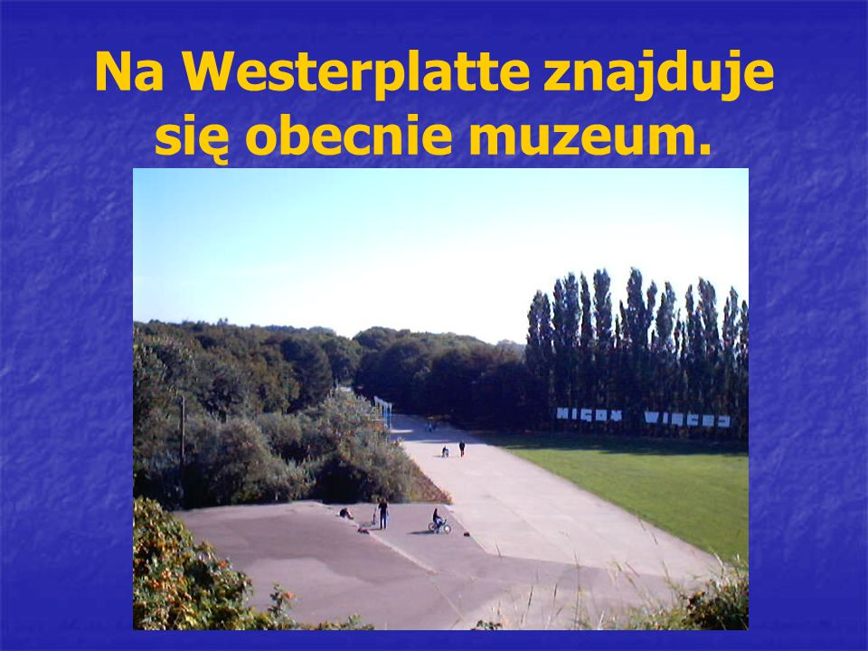 Na Westerplatte znajduje się obecnie muzeum.