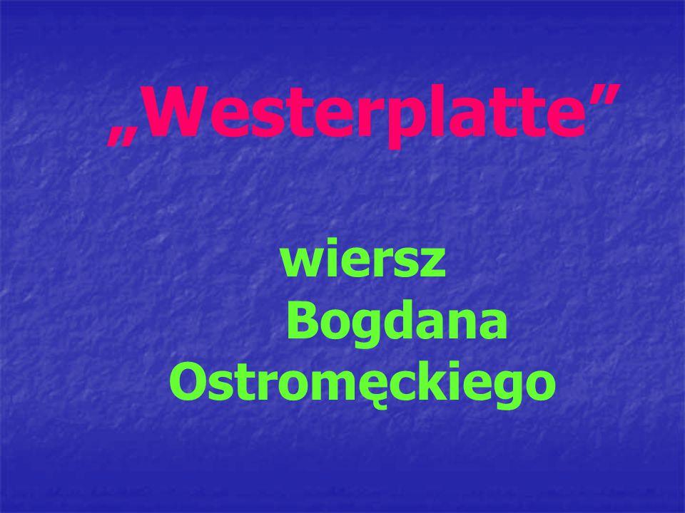 """""""Westerplatte wiersz Bogdana Ostromęckiego"""