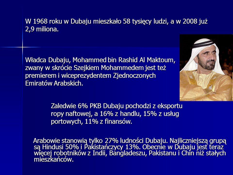 W 1968 roku w Dubaju mieszkało 58 tysięcy ludzi, a w 2008 już 2,9 miliona.