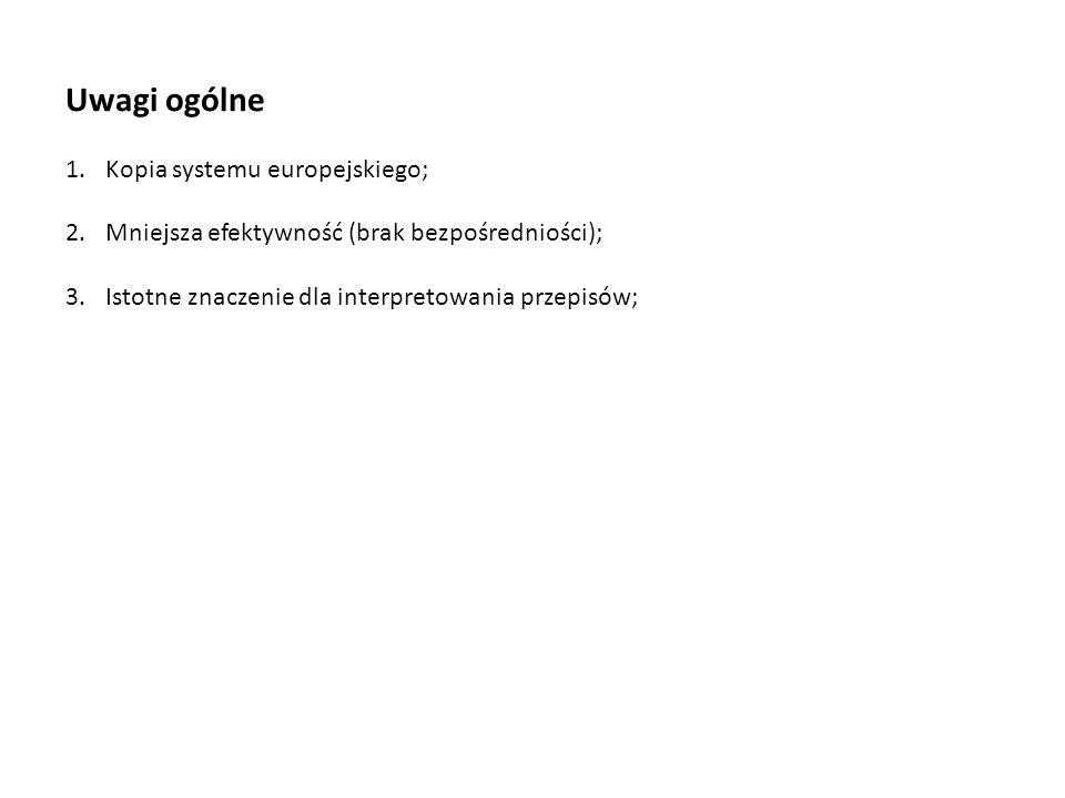 Uwagi ogólne Kopia systemu europejskiego;