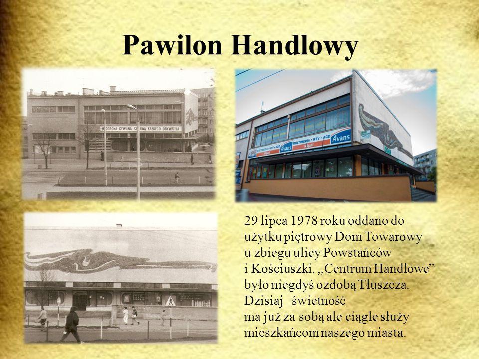 Pawilon Handlowy 29 lipca 1978 roku oddano do użytku piętrowy Dom Towarowy. u zbiegu ulicy Powstańców.