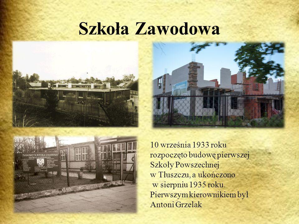 Szkoła Zawodowa 10 września 1933 roku rozpoczęto budowę pierwszej Szkoły Powszechnej. w Tłuszczu, a ukończono.