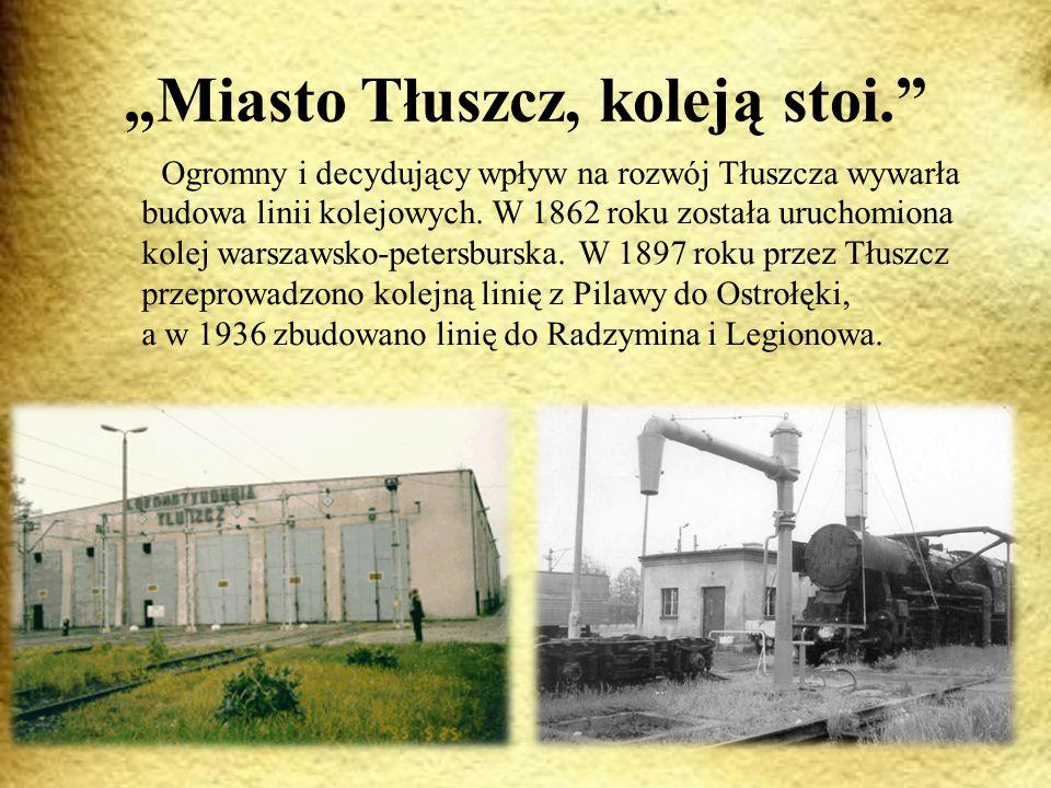 """""""Miasto Tłuszcz, koleją stoi."""