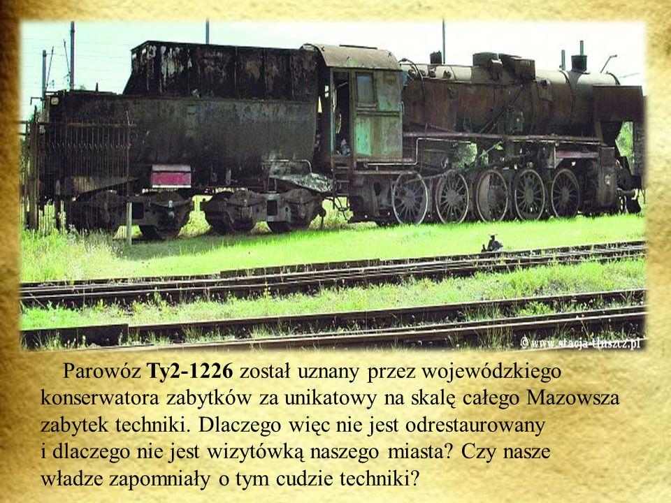 Parowóz Ty2-1226 został uznany przez wojewódzkiego konserwatora zabytków za unikatowy na skalę całego Mazowsza zabytek techniki.