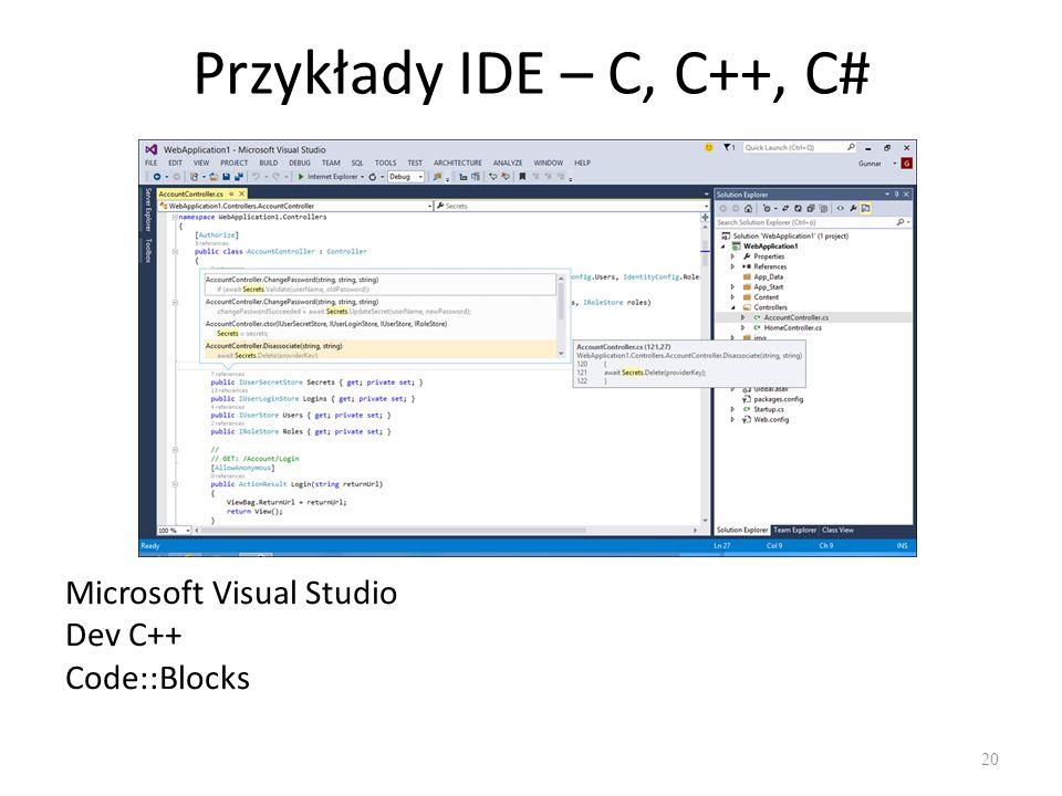 Przykłady IDE – C, C++, C# Microsoft Visual Studio Dev C++