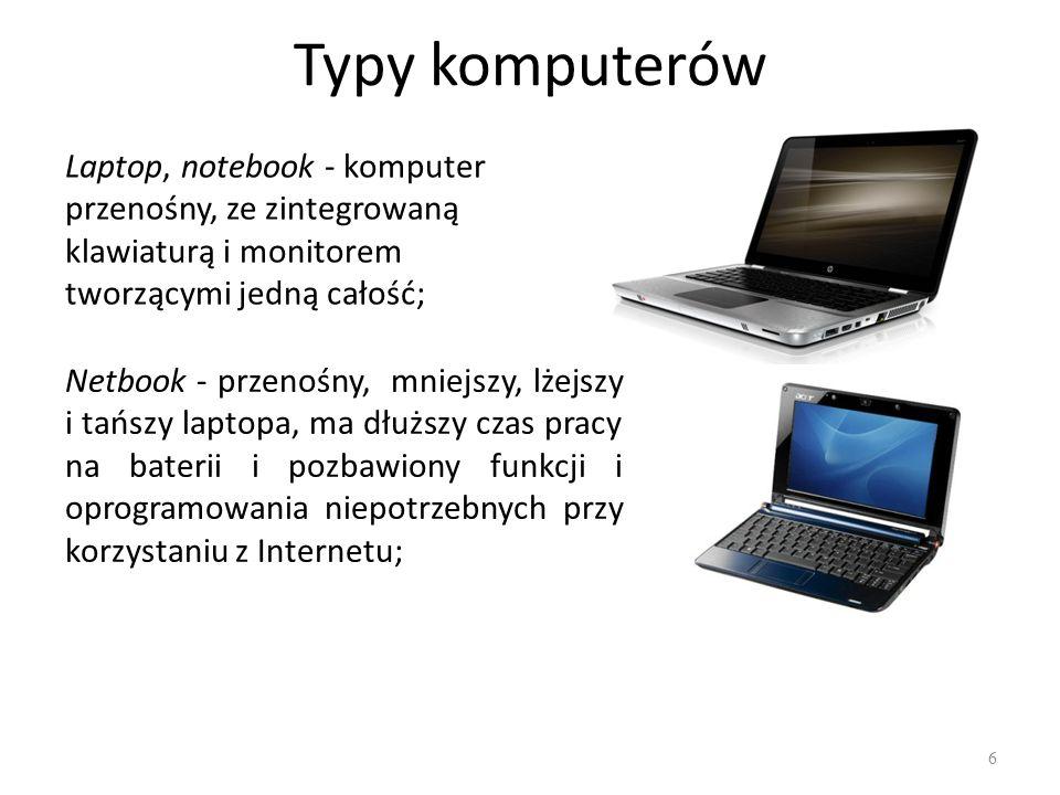Typy komputerów Laptop, notebook - komputer przenośny, ze zintegrowaną klawiaturą i monitorem tworzącymi jedną całość;