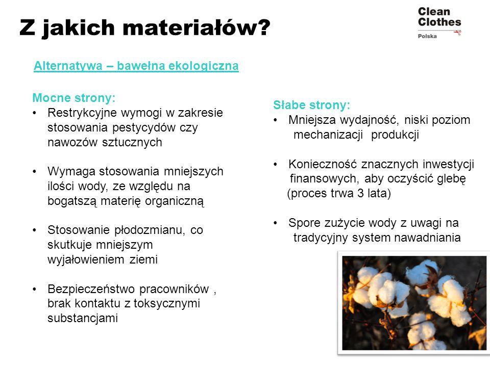 Z jakich materiałów Alternatywa – bawełna ekologiczna Mocne strony: