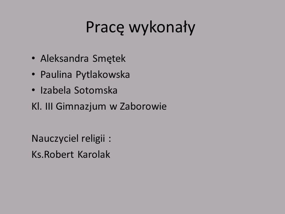 Pracę wykonały Aleksandra Smętek Paulina Pytlakowska Izabela Sotomska