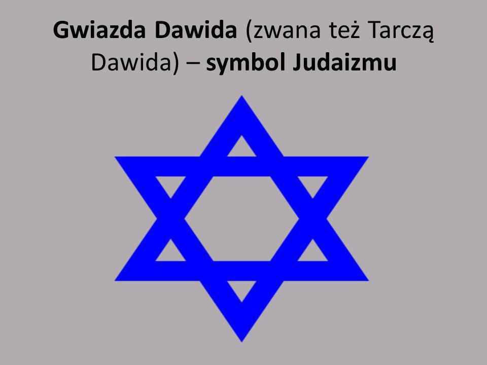 Gwiazda Dawida (zwana też Tarczą Dawida) – symbol Judaizmu