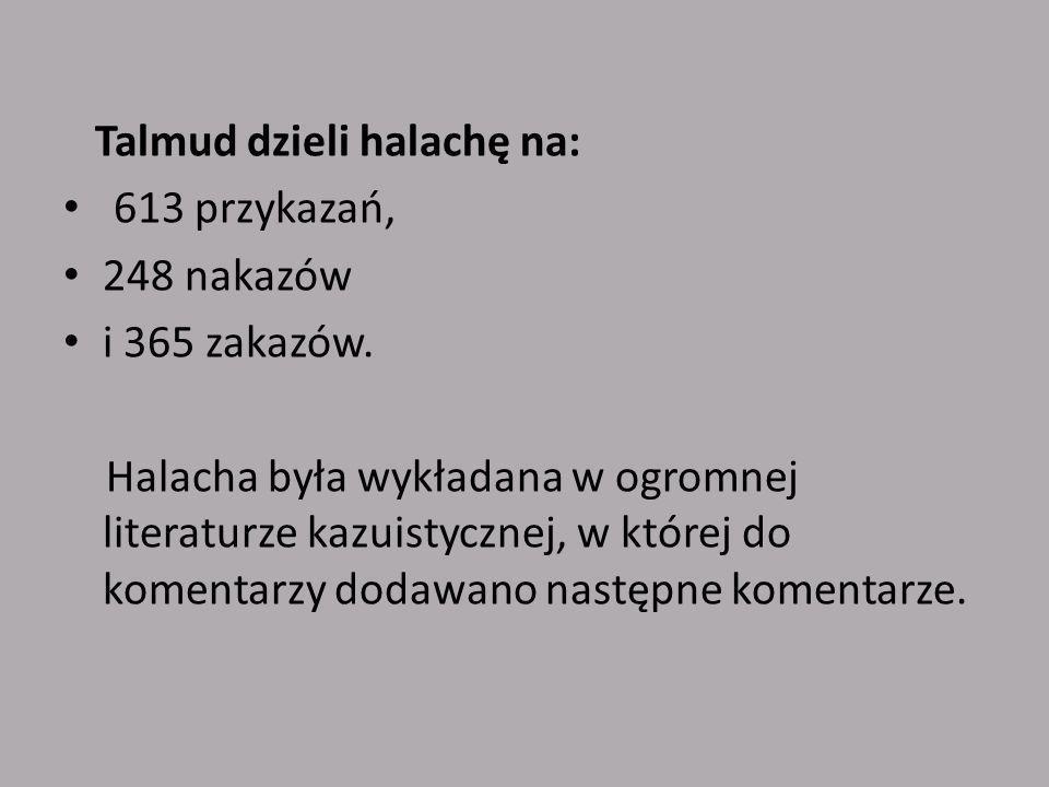 Talmud dzieli halachę na:
