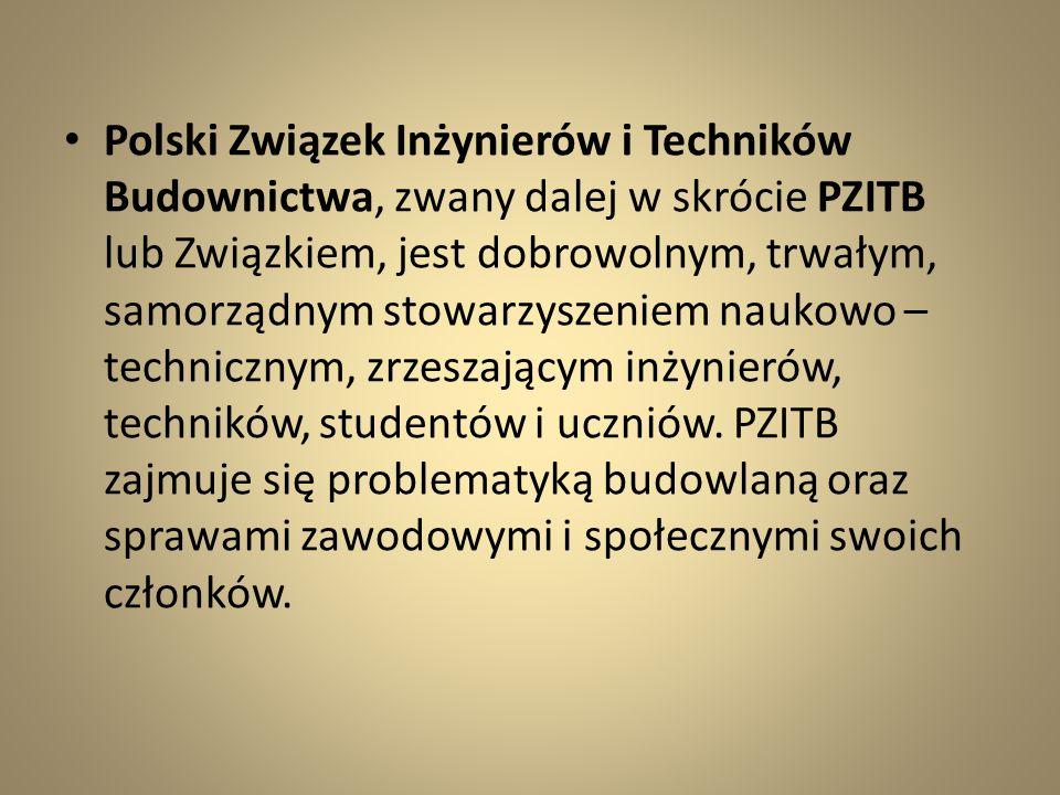 Polski Związek Inżynierów i Techników Budownictwa, zwany dalej w skrócie PZITB lub Związkiem, jest dobrowolnym, trwałym, samorządnym stowarzyszeniem naukowo – technicznym, zrzeszającym inżynierów, techników, studentów i uczniów.