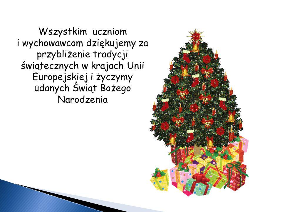 Wszystkim uczniom i wychowawcom dziękujemy za przybliżenie tradycji świątecznych w krajach Unii Europejskiej i życzymy udanych Świąt Bożego Narodzenia