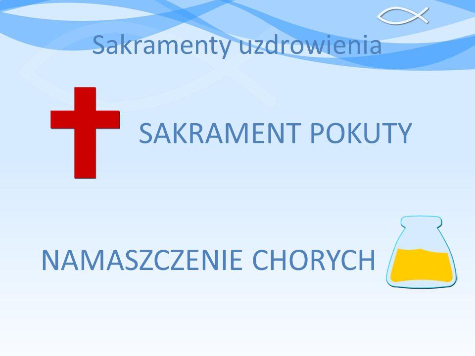 Sakramenty uzdrowienia