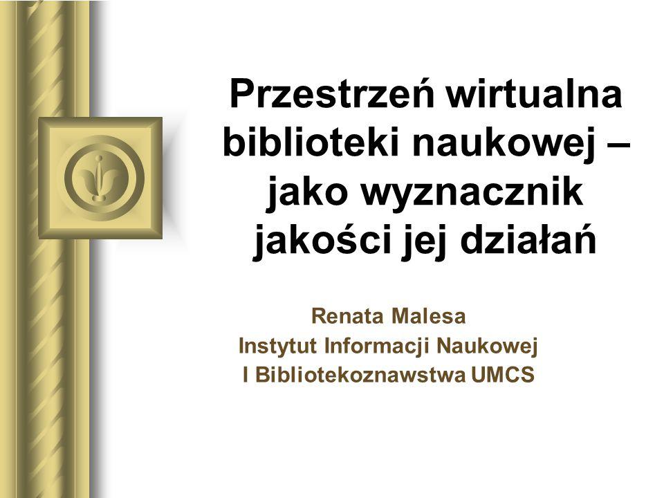 Renata Malesa Instytut Informacji Naukowej I Bibliotekoznawstwa UMCS