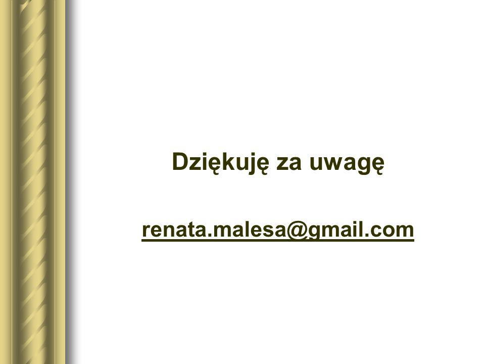 Dziękuję za uwagę renata.malesa@gmail.com