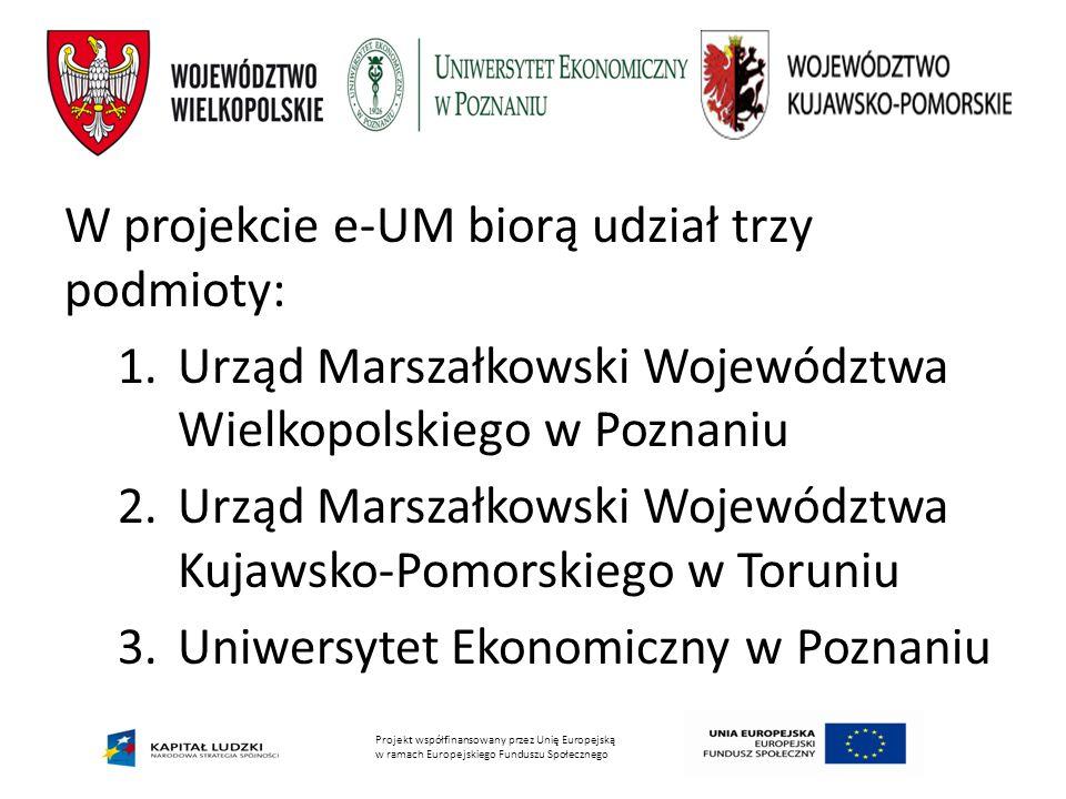 W projekcie e-UM biorą udział trzy podmioty: