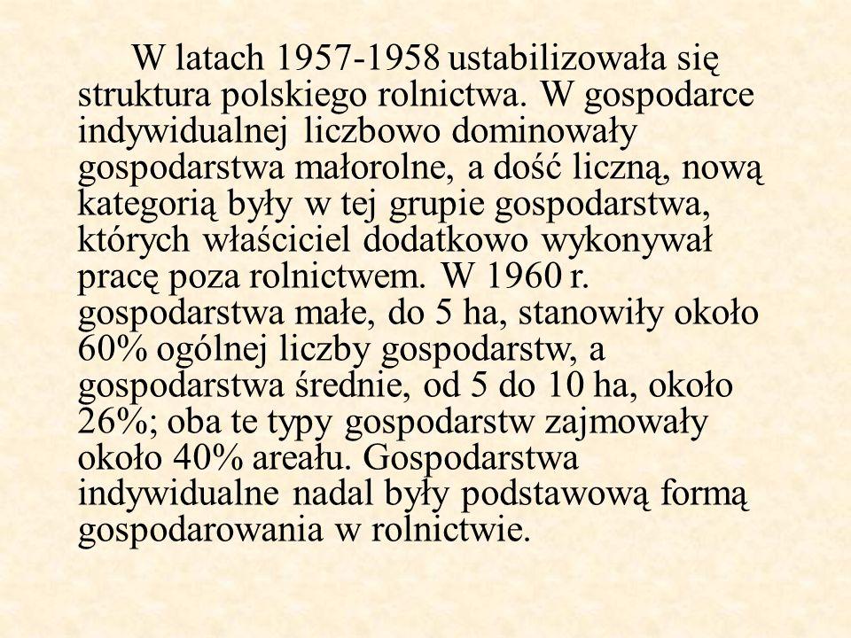 W latach 1957-1958 ustabilizowała się struktura polskiego rolnictwa