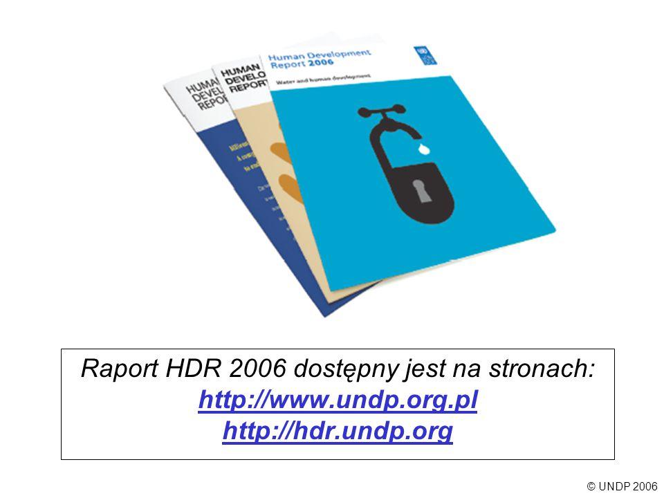 Raport HDR 2006 dostępny jest na stronach: http://www. undp. org