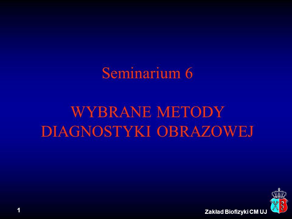 Seminarium 6 WYBRANE METODY DIAGNOSTYKI OBRAZOWEJ