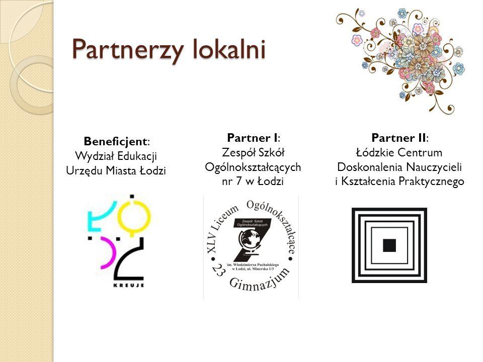 Partnerzy lokalni Partner I: Zespół Szkół Ogólnokształcących nr 7 w Łodzi.