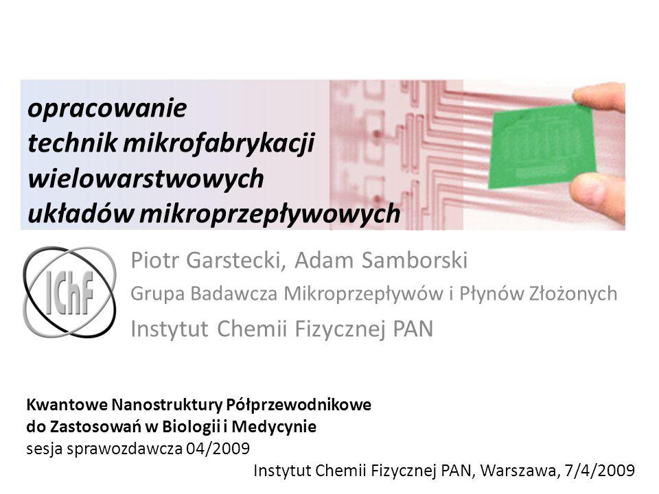 opracowanie technik mikrofabrykacji wielowarstwowych układów mikroprzepływowych