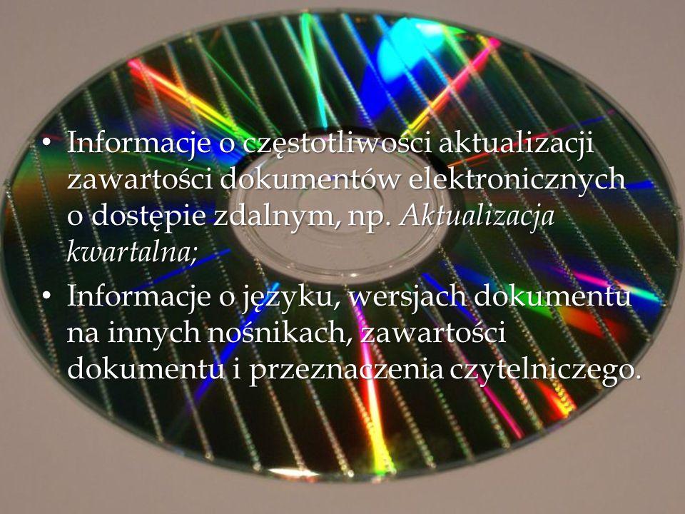 Informacje o częstotliwości aktualizacji zawartości dokumentów elektronicznych o dostępie zdalnym, np. Aktualizacja kwartalna;