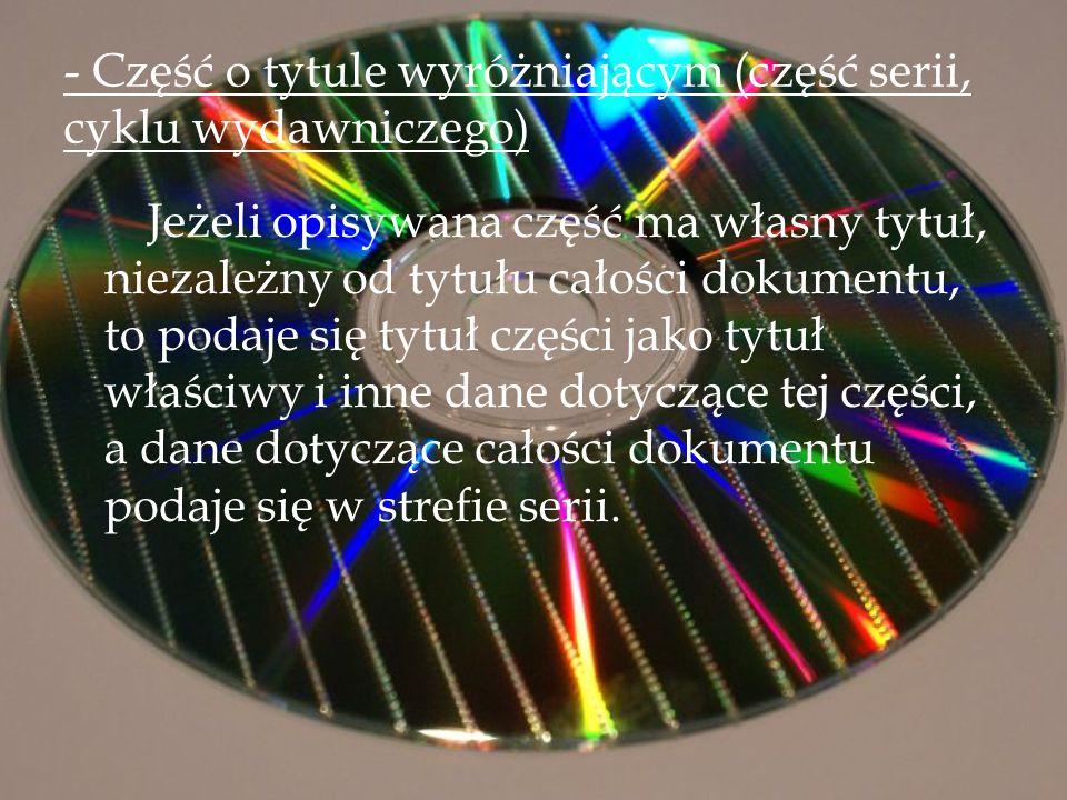 - Część o tytule wyróżniającym (część serii, cyklu wydawniczego)