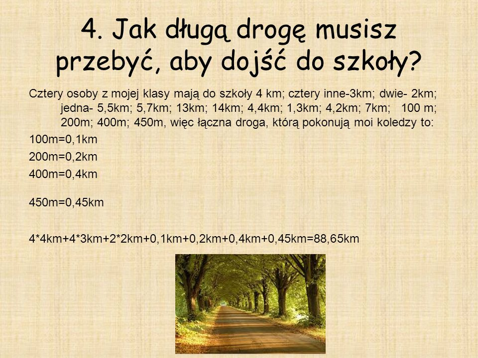 4. Jak długą drogę musisz przebyć, aby dojść do szkoły