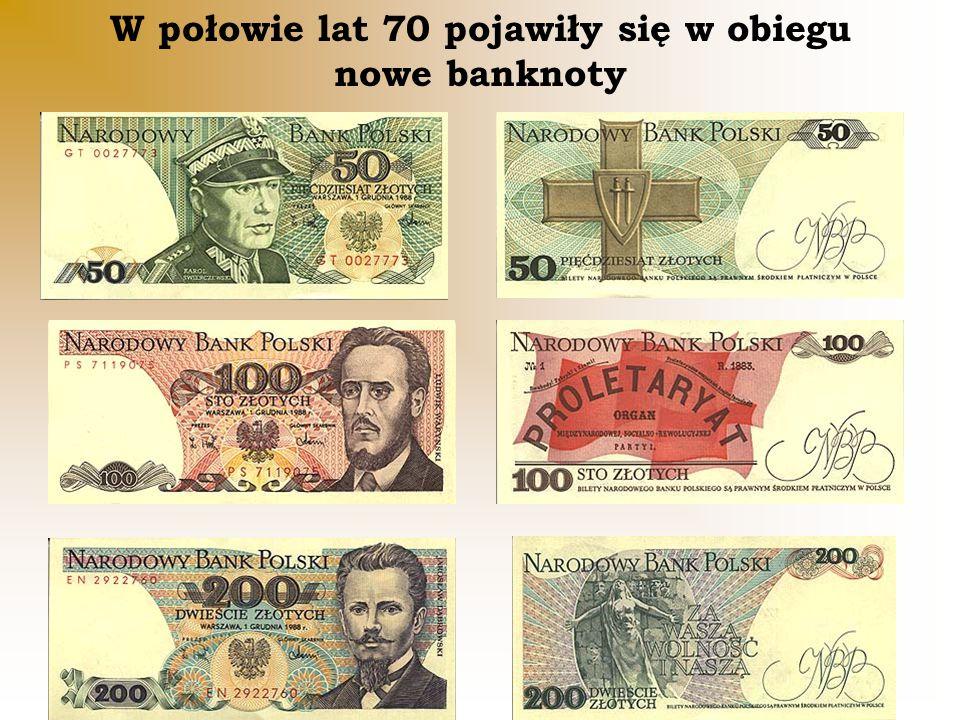 W połowie lat 70 pojawiły się w obiegu nowe banknoty
