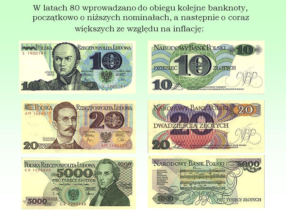 W latach 80 wprowadzano do obiegu kolejne banknoty, początkowo o niższych nominałach, a następnie o coraz większych ze względu na inflację: