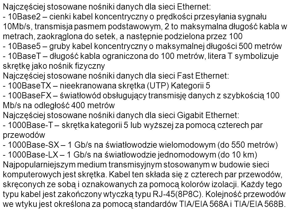 Najczęściej stosowane nośniki danych dla sieci Ethernet: