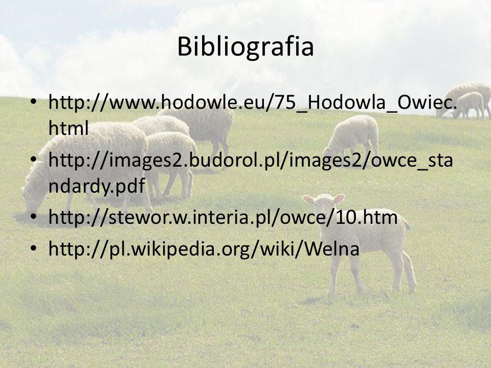 Bibliografia http://www.hodowle.eu/75_Hodowla_Owiec.html