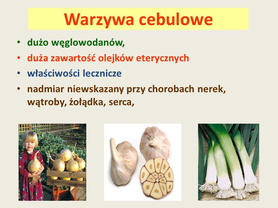 Warzywa cebulowe dużo węglowodanów, duża zawartość olejków eterycznych
