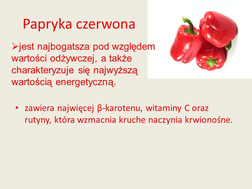 Papryka czerwona jest najbogatsza pod względem wartości odżywczej, a także charakteryzuje się najwyższą wartością energetyczną.