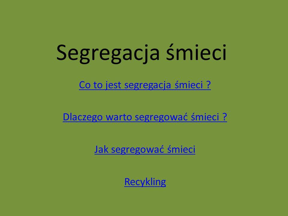 Segregacja śmieci Co to jest segregacja śmieci