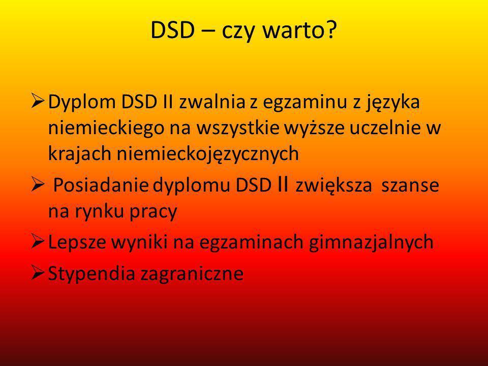 DSD – czy warto Dyplom DSD II zwalnia z egzaminu z języka niemieckiego na wszystkie wyższe uczelnie w krajach niemieckojęzycznych.