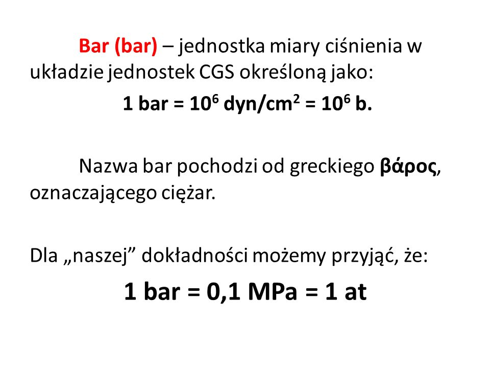 Bar (bar) – jednostka miary ciśnienia w układzie jednostek CGS określoną jako: