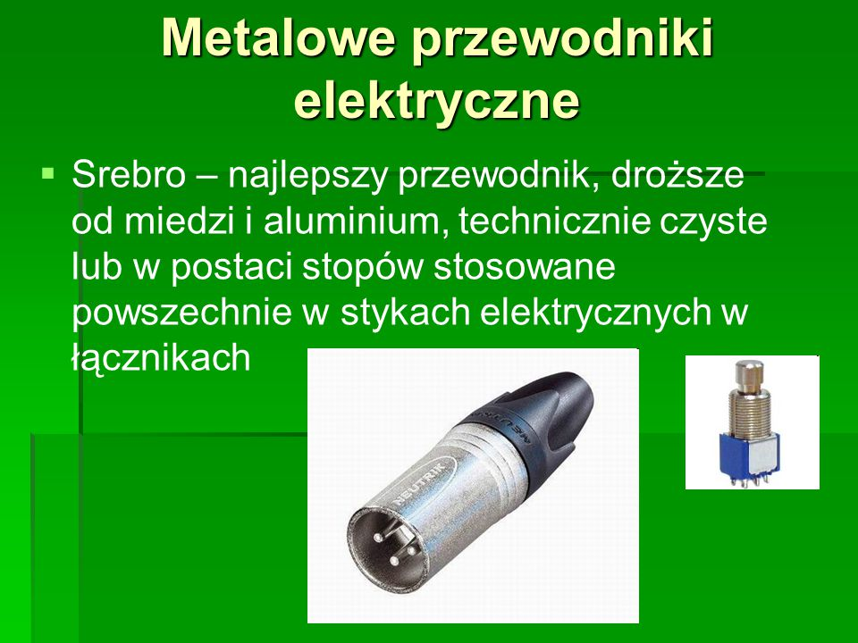 Metalowe przewodniki elektryczne