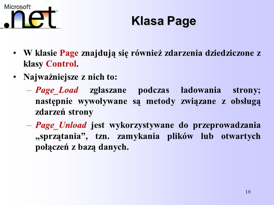 Klasa Page W klasie Page znajdują się również zdarzenia dziedziczone z klasy Control. Najważniejsze z nich to:
