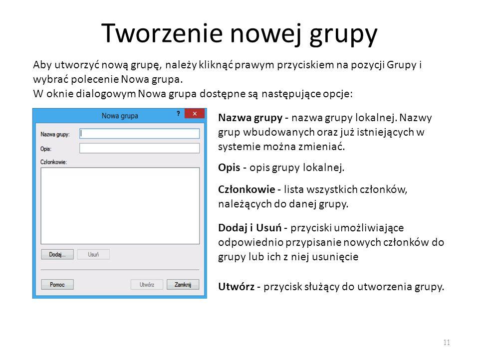 Tworzenie nowej grupy Aby utworzyć nową grupę, należy kliknąć prawym przyciskiem na pozycji Grupy i wybrać polecenie Nowa grupa.